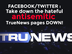 Facebook/Twitter : Take The Antisemitic TruNews Pages Down!
